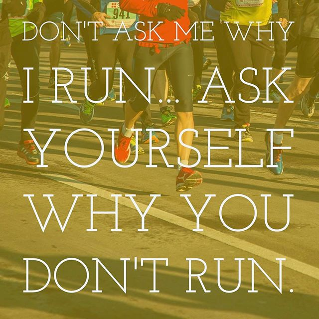 12in12 Don't ask me why I run... ask yourself why you don't run