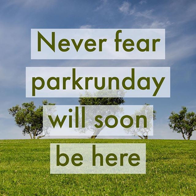 12in12 Never fear parkrunday will soon be here