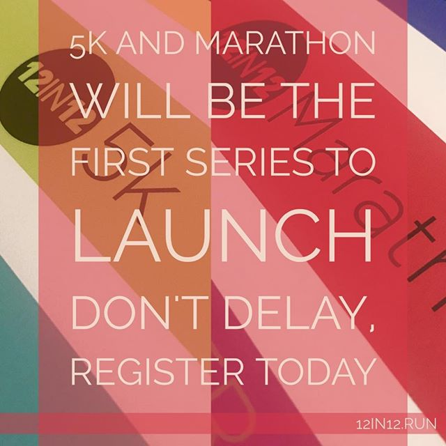 12in12 5k and Marathon will be the first series to launch. Don't delay, register today