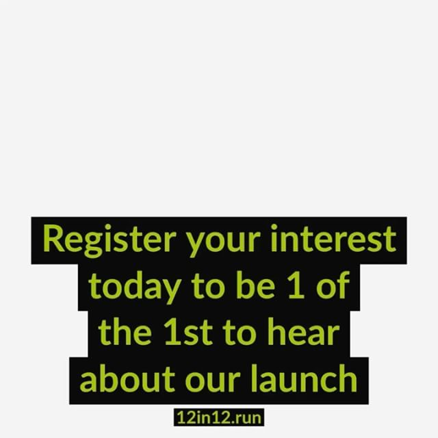 12in12 Register your interest today @ 12in12.run for exclusive launch news