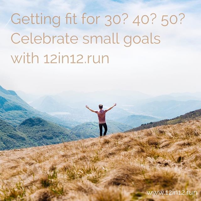 12in12 Getting fit for 30? 40? 50?Celebrate small goals with 12in12.run