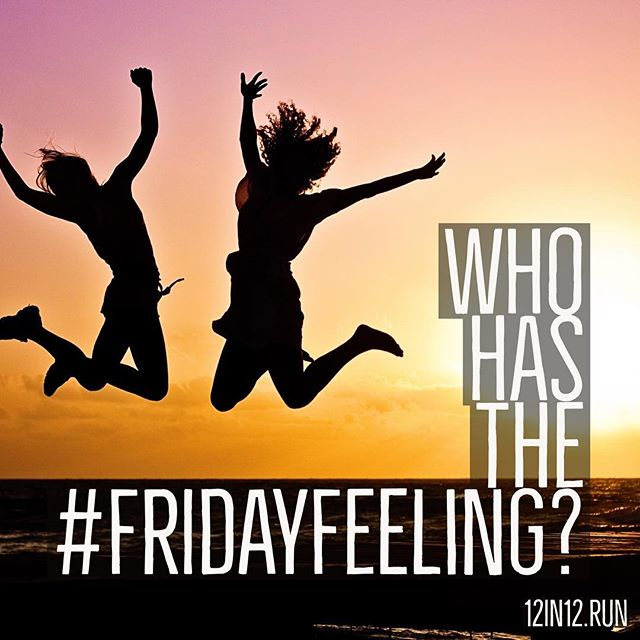 12in12 Who has the #fridayfeeling ?