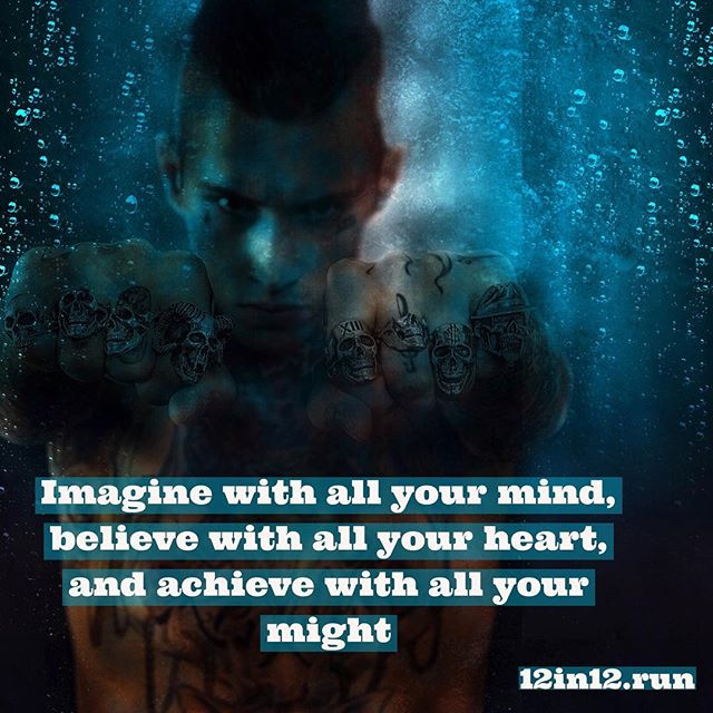 12in12 Imagine with all your mind, believe with all your heart, and achieve with all your might #wednesdaywisdom