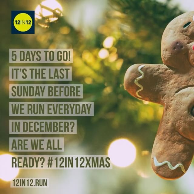 12in12 5 days to go!It's the last Sunday before we run everyday in December? Are we all ready? #12in12xmas