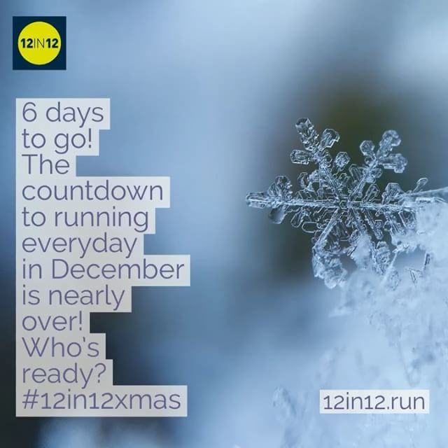 12in12 6 days to go!The countdown to running everyday in December is nearly over! Who's ready?#12in12xmas
