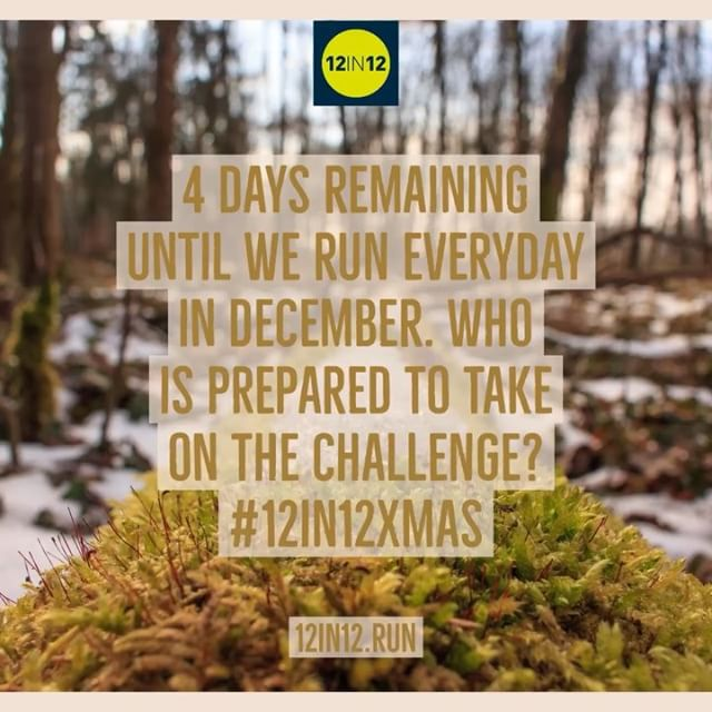 12in12 4 days remaining until we run everyday in December. Who is prepared to take on the challenge? #12in12xmas