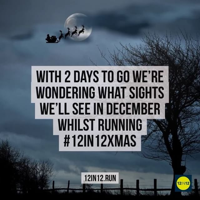 12in12 With 2 days to go we're wondering what sights we'll see in December whilst running #12in12xmas